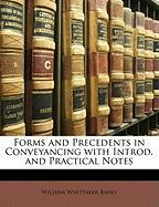 Forms and Precedents in Conveyancing with Introd. and Practical Notes - Barry, William Whittaker