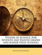 Studies in Science: For Seventh and Eighth Grades and Junior High Schools - Patterson, Alice Jean
