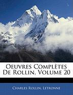 Oeuvres Compl Tes de Rollin, Volume 20 - Rollin, Charles; Letronne, Charles