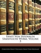Ernst Von Houwalds Sämmtliche Werke, Volume 5 (German Edition)