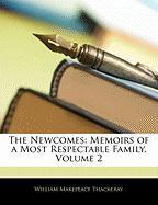 The Newcomes: Memoirs of a Most Respectable Family, Volume 2 - Thackeray, William Makepeace