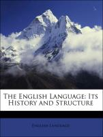 The English Language: Its History and Structure - Language, English