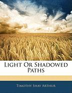 Light or Shadowed Paths