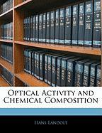 Optical Activity and Chemical Composition - Landolt, Hans