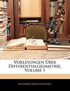Vorlesungen Ber Differentialgeometrie, Volume 1