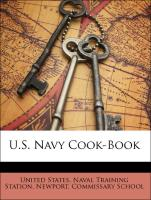 U.S. Navy Cook-Book - United States. Naval Training Station, Newport. Commissary School