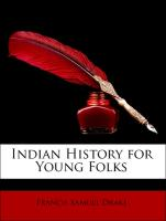 Indian History for Young Folks - Drake, Francis Samuel