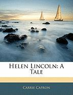 Helen Lincoln: A Tale - Capron, Carrie