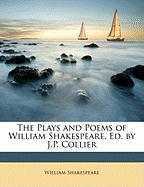 The Plays and Poems of William Shakespeare, Ed. by J.P. Collier - Shakespeare, William