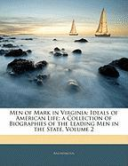 Men of Mark in Virginia: Ideals of American Life; A Collection of Biographies of the Leading Men in the State, Volume 2 - Anonymous