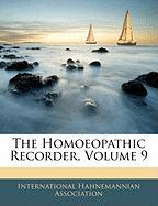 The Homoeopathic Recorder, Volume 9
