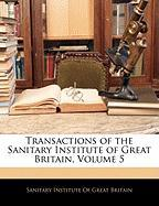 Transactions of the Sanitary Institute of Great Britain, Volume 5