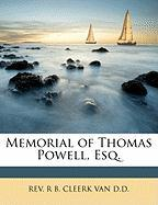 Memorial of Thomas Powell, Esq. - Van D. D. , R. B. Cleerk