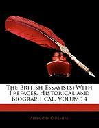 The British Essayists: With Prefaces, Historical and Biographical, Volume 4 - Chalmers, Alexander