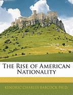 The Rise of American Nationality - Babcock, Kendric Charles