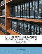 The Mercantile Marine Magazine and Nautical Record - Anonymous