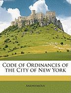 Code of Ordinances of the City of New York - Anonymous