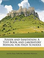 Foods and Sanitation: A Text-Book and Laboratory Manual for High Schools
