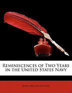 Reminiscences of Two Years in the United States Navy - Batten, John Mullin