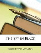 The Spy in Black - Clouston, J. Storer