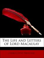 The Life and Letters of Lord Macaulay