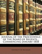 Journal of the Proceedings of the Board of Regents... Commencing January 1858