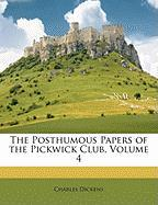 The Posthumous Papers of the Pickwick Club, Volume 4 - Dickens, Charles