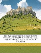 The Works of the Poets of Great Britain and Ireland. with Prefaces, Biographical and Critical, by S. Johnson - Britain, Great
