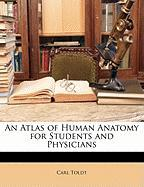 An Atlas of Human Anatomy for Students and Physicians