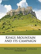 Kings Mountain and Its Campaign - Henderson, William A.