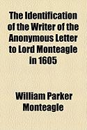 The Identification of the Writer of the Anonymous Letter to Lord Monteagle in 1605 - Monteagle, William Parker