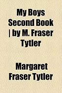My Boys Second Book ] by M. Fraser Tytler