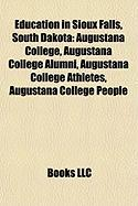 Education in Sioux Falls, South Dakota: Augustana College, Augustana College Alumni, Augustana College Athletes, Augustana College People