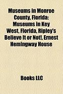 Museums in Monroe County, Florida: Museums in Key West, Florida, Ripley's Believe It or Not!, Ernest Hemingway House