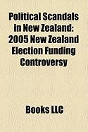 Political Scandals in New Zealand: 2005 New Zealand Election Funding Controversy, Investigate, Winebox Inquiry, Corngate, Paintergate