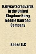 Railway Scrapyards in the United Kingdom: Harry Needle Railroad Company