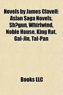 Novels by James Clavell (Study Guide): Asian Saga Novels, Sh Gun, Whirlwind, Noble House, King Rat, Gai-Jin, Tai-Pan