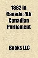 1882 in Canada: 4th Canadian Parliament, Districts of the Northwest Territories, Football Canada, William Thomas Pipes