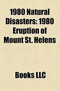 1980 Natural Disasters: 1980 Eruption of Mount St. Helens
