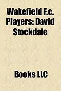Wakefield F.C. Players: David Stockdale