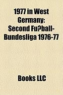 1977 in West Germany: Second Fuball-Bundesliga 1976-77