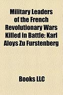 Military Leaders of the French Revolutionary Wars Killed in Battle: Karl Aloys Zu Furstenberg
