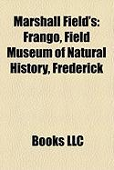 Marshall Field's: Frango, Field Museum of Natural History, Frederick