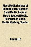 Mass Media: Fallacy of Quoting Out of Context, Sami Media, Popular Music, Tactical Media, Seven Mass Media, Media Meshing, Spoiler