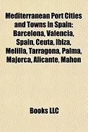 Mediterranean Port Cities and Towns in Spain: Barcelona