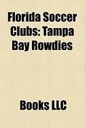 Florida Soccer Clubs: Tampa Bay Rowdies