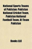 National Sports Teams of Pakistan: Pakistan National Cricket Team, Pakistan National Football Team, A1 Team Pakistan