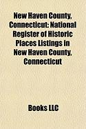 New Haven County, Connecticut: National Register of Historic Places Listings in New Haven County, Connecticut