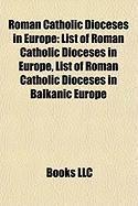 Roman Catholic Dioceses in Europe: List of Roman Catholic Dioceses in Europe, List of Roman Catholic Dioceses in Balkanic Europe