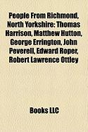 People from Richmond, North Yorkshire: Thomas Harrison, Matthew Hutton, George Errington, John Peverell, Edward Roper, Robert Lawrence Ottley